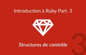 Introduction à Ruby - découverte des structures de contrôle
