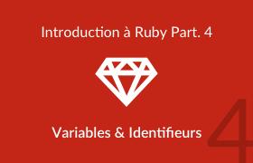 Introduction à Ruby - découverte des variables et identifieurs