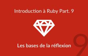 Les bases de la réfléxion en ruby