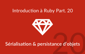 Introduction à Ruby - Sérialisation et persistance d'objets