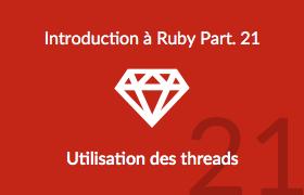 Introduction à Ruby - Utilisation des threads
