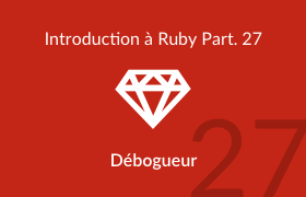 Introduction à Ruby - Le débogueur