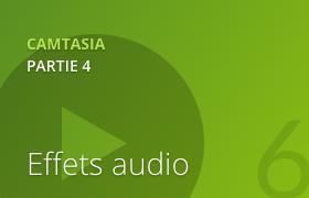 Camtasia 2 - Les effets audio
