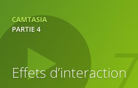 Camtasia 2 - Les effets d'intéraction