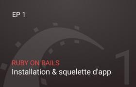 Rails - Installation et squelette d'une application